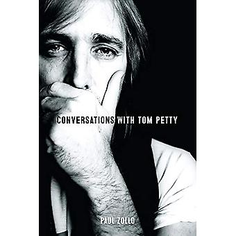 Conversations with Tom Petty - Expanded Edition by Paul Zollo - 978178