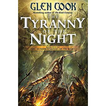 The Tyranny of the Night by Glen Cook - 9780765325891 Book