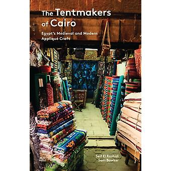 The Tentmakers of Cairo  Egypts Medieval and Modern Applique Craft by Sam Bowker & Seif El Rashidi
