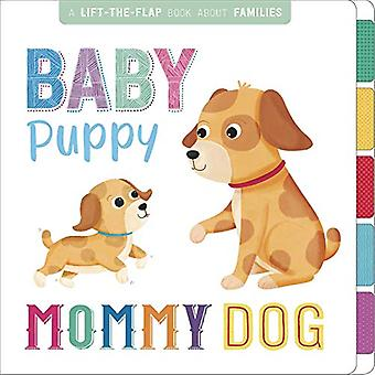 Baby Puppy, Mommy Dog [Board book]