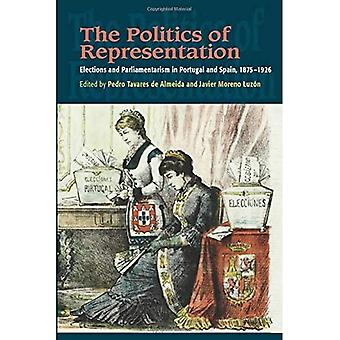 The Politics of Representation: Elections and Parliamentarism in Portugal and Spain, 18751926
