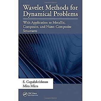 Méthodes wavelet pour les problèmes dynamiques : avec application aux structures métalliques, composites et nano-composites