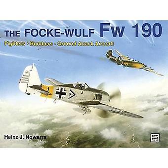 Fockewulf Fw 190 by Heinz J. Nowarra