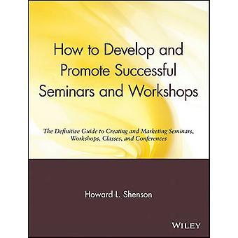 Kuinka kehittää ja edistää onnistuneita seminaareja ja työpajoja - The Def