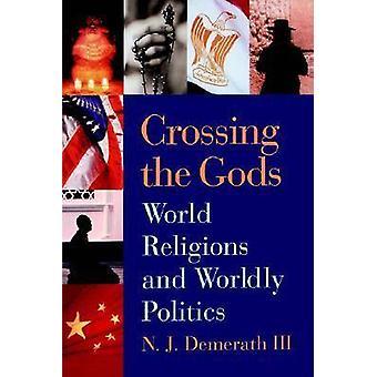 Crossing the Gods - Världsreligioner och världslig politik av N. J. Deme
