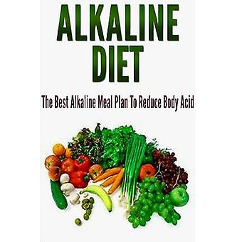 Alkaline Diet - The Best Alkaline Meal Plan to Reduce Body Acid by Bar