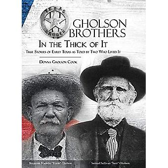Gholson Brothers in The Thick of It - True Stories of Early Texas as T