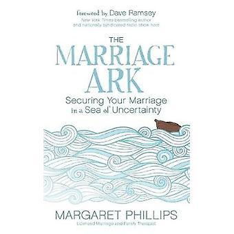 I äktenskapet arken - säkra ditt äktenskap en hav av osäkerhet av M