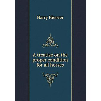 A Treatise on the Proper Condition for All Horses by Harry Hieover -