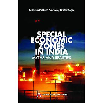 Special Economic Zones in India - Myths and Realities by Amitendu Pali