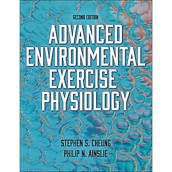 Advanced Environmental Exercise Physiology by Stephen S. CheungPhilip Ainslie