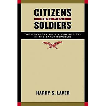 Citizens More than Soldiers door Harry S. Laver