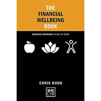 The Financial Wellbeing Book Creating Financial Peace of Mind Concise Advice