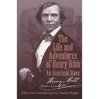 Henry Bibbs liv och äventyr av Henry Bibb