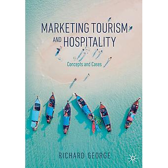 Marketing Tourism and Hospitality by Richard George