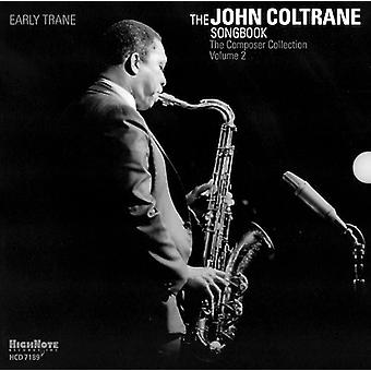 Early Trane: The John Coltrane Songbook - Early Trane: The John Coltrane Songbook [CD] USA import