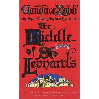 The Riddle of St. Leonards - An Owen Archer Mystery by Candace Robb -