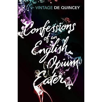 Confessions of an English Opium-eater door Thomas De Quincey - Howard M