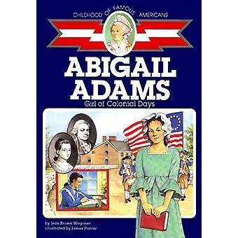 Abigail Adams - Girl of Colonial Days by Jean Brown Wagoner - 97806897