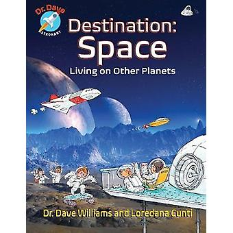 Destination - Space by Dave Williams - 9781773210582 Book