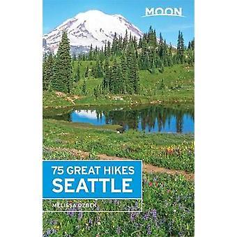 Moon 75 fantastiska vandringar Seattle by Melissa Ozbek - 9781631214981 bok