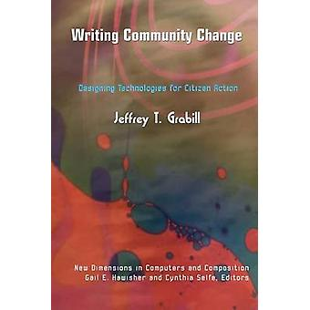 Writing Community Change - Designing Technologies for Citizen Action b