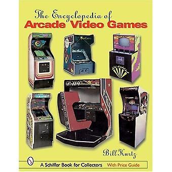 La enciclopedia de los videojuegos de Arcade (libro de Schiffer para los colectores (tapa dura))