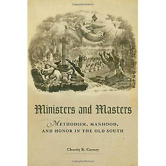 Ministers and Masters: Methodism, Manhood, and Honor in the Old South