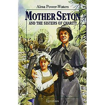 Mother Seton and the Sisters of Charity