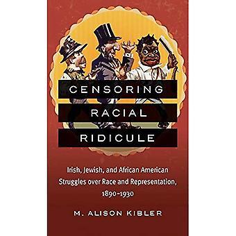 Sensurointi rotuun naurunalaiseksi: Irlannin, juutalaisten ja Afrikkalainen Amerikan kamppailut rotu ja edustus, 1890-1930