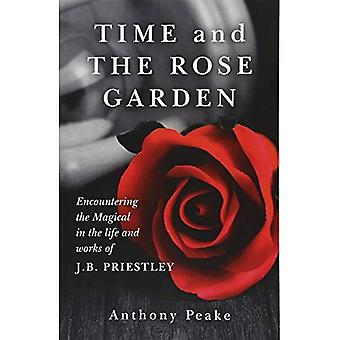 Tijd en de Rose Garden: ontmoeten de magisch in het leven en de werken van J.B. Priestley