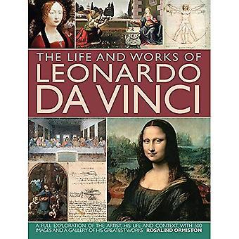 Leven en werk van Leonardo Da Vinci: een volledige verkenning van de kunstenaar, zijn leven en Context, met 500 opnames en een galerij van zijn grootste werken