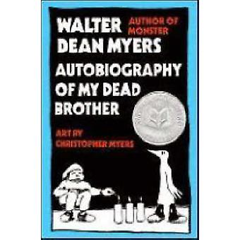 Autobiography of My Dead Brother by Myers & Walter Dean
