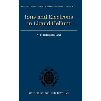 Elektroner och joner i flytande Helium genom Borghesani & Armando Francesco