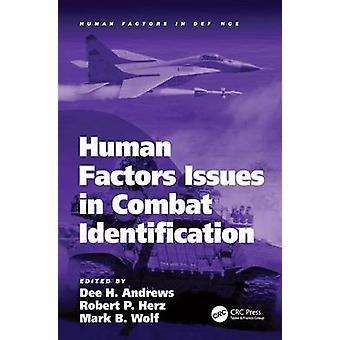 Human Factors Issues in Combat Identification by Herz & Robert P