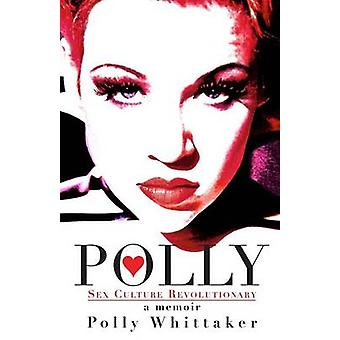 Polly Sex Culture Revolutionary by Whittaker & Polly