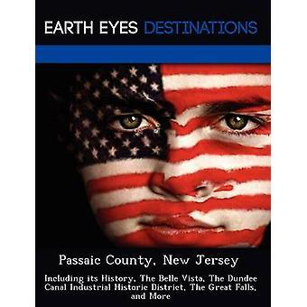 Passaic County New Jersey incluyendo su historia la Belle Vista Dundee Canal Industrial casco Great Falls y más negro y Johnathan