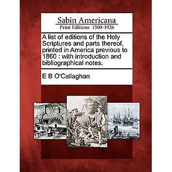 En lista över versioner av de heliga skrifterna och delar därav tryckt i Amerika före 1860 med introduktion och bibliografiska anteckningar. av OCallaghan & E B