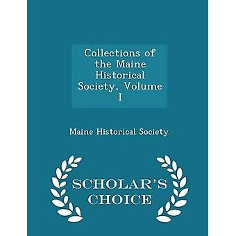 Collections of the Maine Historical Society Volume I  Scholars Choice Edition by Society & Maine Historical