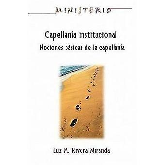 Capellan en Institucional Ministerio serien Aeth institutionella Chaplaincy Manual av Miranda & Luz M. Rivera