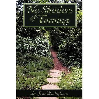 No Shadow of Turning by Hightower & Joyce D.