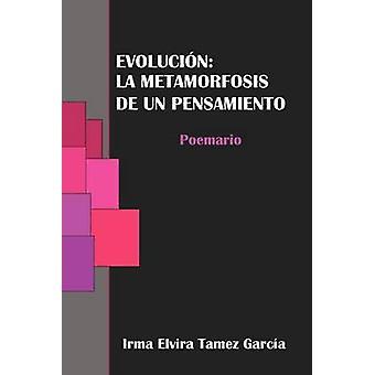 Evolucion La Metamorfosis de Un Pensamiento door RAZEB a. & Irma Elvira Tamez
