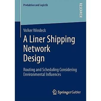 A Liner Shipping Network Design  Routing and Scheduling Considering Environmental Influences by Windeck & Volker