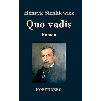 Quo vadis de Sienkiewicz & Henryk