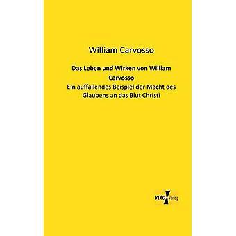 Das Leben und Wirken von William Carvosso par Carvosso et William