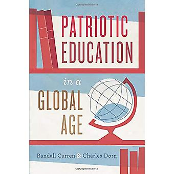 Patriotic Education in a Global Age by Randall Curren - 9780226552392
