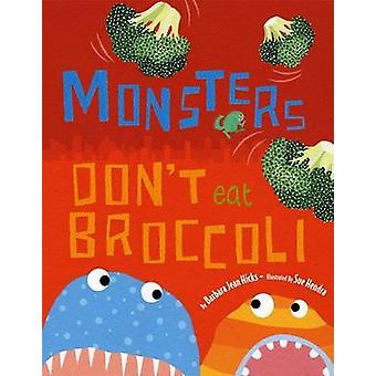 Monsters Don't Eat Broccoli by Barbara Jean Hicks - Sue Hendra - 9780