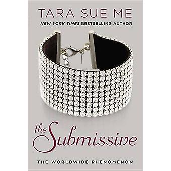 The Submissive - The Submissive Series by Tara Sue Me - 9780451466228