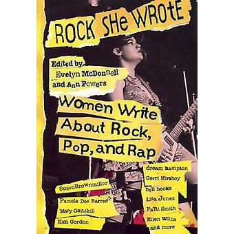 Rock She Wrote - Women Writing About Rock - Pop and Rap by Ann Powers