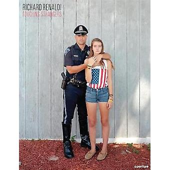 Richard Renaldi - Touching Strangers by Richard Renaldi - 978159711430